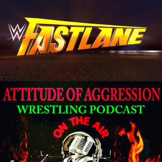 Episode 173 Is Almost All About Fastlane 17 The Final Stop On Road To Wrestlemania 33 This We Recap Events That Took Place