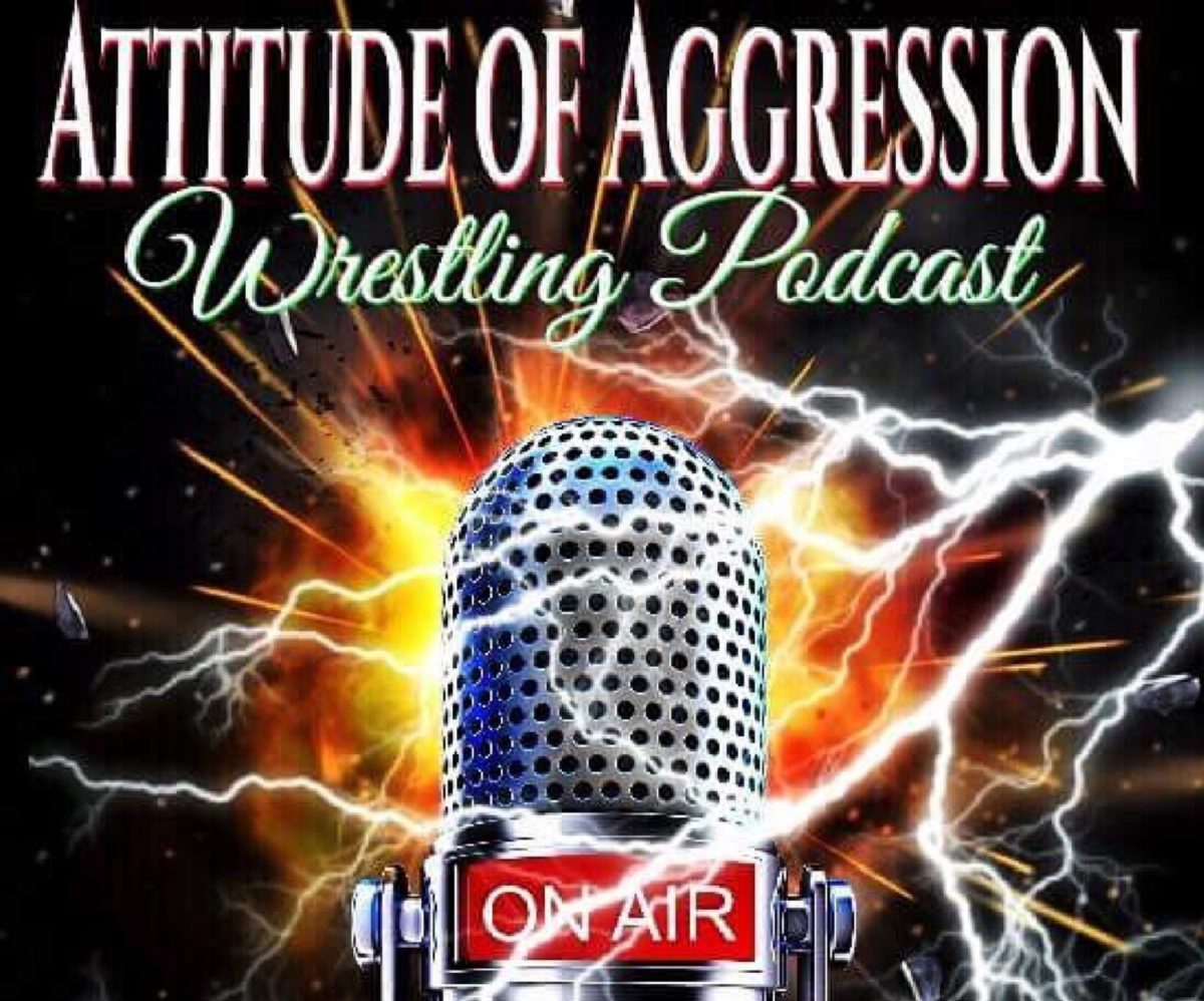 Attitude Of Aggression Wrestling Podcast